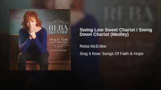 Reba McEntire Swing Low Sweet Chariot / Swing Down Chariot (Medley)