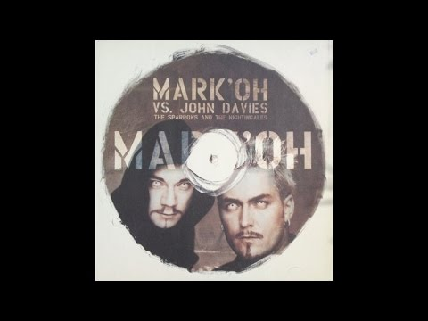 Mark Oh vs John Davies ‎– The Sparrows And The Nightingales Or Lieb Main Mix