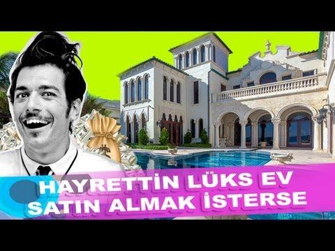 Hayrettin, lüks ev satın almak isterse :)