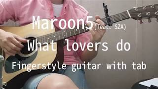 Download Lagu Maroon 5 - What Lovers Do (feat. SZA) Fingerstyle guitar with tab Gratis STAFABAND