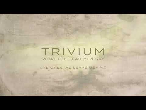 Download  Trivium - The Ones We Leave Behind  Audio Gratis, download lagu terbaru