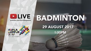Badminton Finals | 29th SEA Games 2017