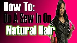 How To Do A Sew In On Long  Hair