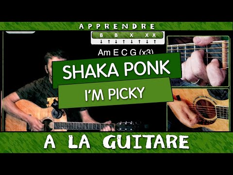 Apprendre I'm Picky de Shaka Ponk à la guitare