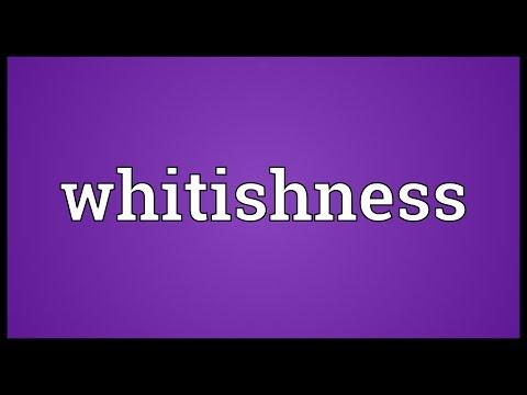 Header of whitishness