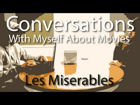 Conversations With Myself About Movies - Les Miserables