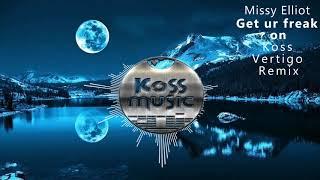 Missy Elliot - Get ur freak on (Koss & Vertigo Remix)