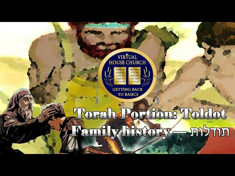 (2020) Virtual House Church - Bible Study - Week 06: Toldot