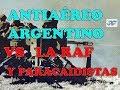 ANTIAÉREO ARGENTINO VS LA RAF + 2 COMPAÑIAS DE PARACAIDISTAS