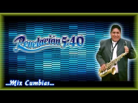 ►Revelación 5:40 de Huarochiri ♥♪★MIX CUMBIAS★♪♥