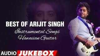 Download Lagu Best Of Arijit Singh -  Instrumental Songs (Hawaiian Guitar) || Audio Jukebox || T-Series Gratis STAFABAND