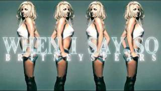 Watch Britney Spears When I Say So video