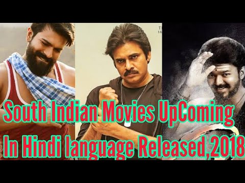 Upcoming South Indian Movies In Hindi Dubbed, 2018