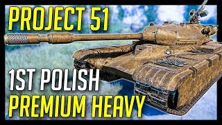 ► The Project 51 (Czolg T wz51) - 1st Polish Premium Heavy - World of Tanks 1.1+ News