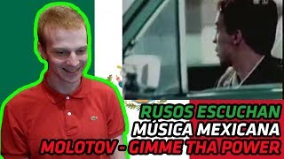 RUSSIANS REACT TO MEXICAN MUSIC | Molotov - Gimme Tha Power | REACTION