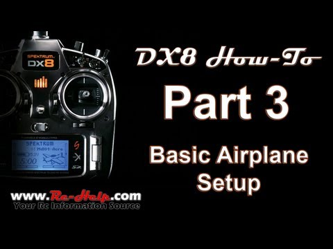 DX8 How-To Pt. 3, Basic Airplane Setup