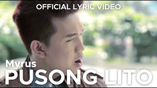 PUSONG LITO by Myrus (Official Lyric Video)