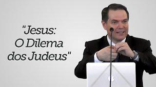 """""""Jesus: O Dilema dos Judeus"""" - Sérgio Lima"""