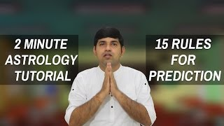 15 Rules for Prediction : 2 Minute Astrology Tutorial