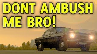 Don't Ambush Me Bro! Arma 2 Wasteland Ownage