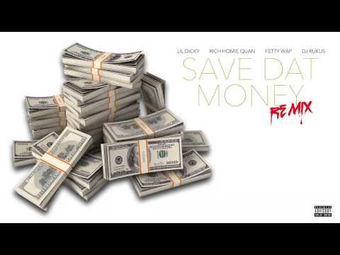Lil Dicky Ft. Rich Homie Quan & Fetty Wap - Save Dat Money (Dj Rukus RnBass Remix)