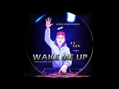 WAKE ME UP - LOVE FOR AVICII | DJ GRV REMIX | 2018