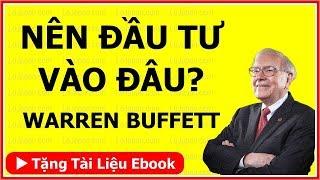Warren Buffett làm giàu: 7 thứ nên Đầu Tư để Thành Công & Giàu Có