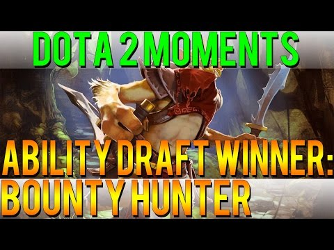 Dota 2 Moments - Ability Draft Winner: Bounty Hunter