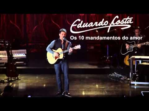 Eduardo Costa   Os 10 mandamentos do amor