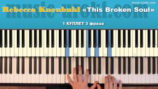 Rebecca Kneubuhl - This Broken Soul (piano cover + tutorial)