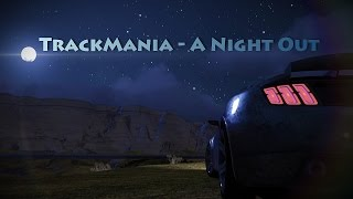 TrackMania - A Night Out