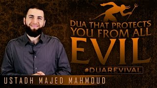 Dua That Protects You From All Evil? #DuaRevival ? by Ustadh Majed Mahmoud ? TDR Production