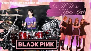 BLACKPINK ~ 마지막처럼 ( As If It's Your Last ) // Real Drum cover [Remix] by KALONICA NICX