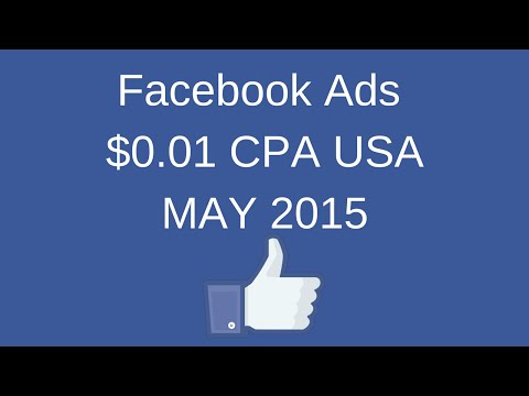 $0.01 CPA USA Facebook Ads Tutorial May 2015 for Cheap Post Engagement, Video Views, and Conversions