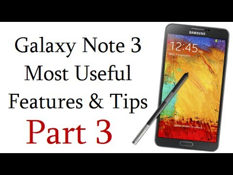 Samsung Galaxy Note 3 Most Useful (20) Features. Tips And Tricks Video- Part 3
