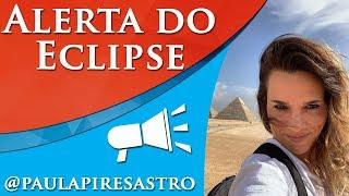 ECLIPSE SOLAR DE TERÇA - ALERTAS - POR PAULA PIRES