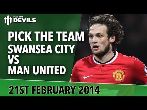 Pick The Team!   Swansea City vs Manchester United   FullTimeDEVILS