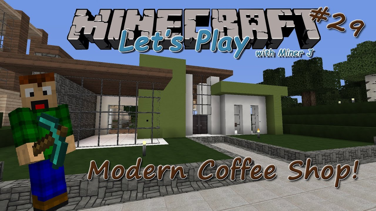 Let's Play Minecraft! #29: Modern Coffee Shop. Part 1 - YouTube