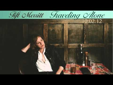 Tift Merritt - Too Soon To Go