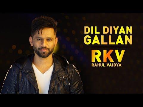 Dil Diyan Gallan   EDM Mix   RAHUL VAIDYA RKV