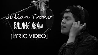 Julian Trono — Balang Araw [Official Lyric Video]