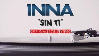 INNA - Sin Ti (Lyrics)