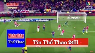 Tin Thể Thao 24H Hôm Nay 11/9: Tổng Hợp Video Bàn Thắng Ngoại Hạng Anh và La Liga 2016