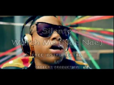 Silento - Watch Me (Whip/Nae Nae) Instrumental (BEST INSTRUMENTAL) by YanBeat Production