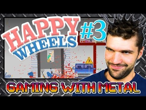 Happy Wheels #3 (Gaming w/ Metal)