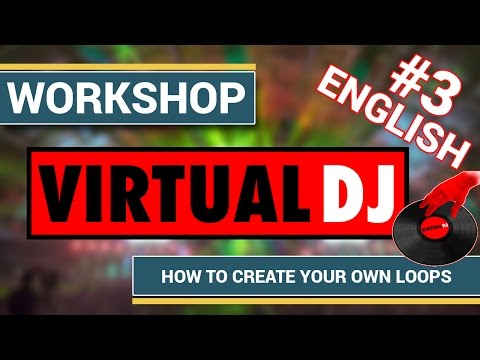 [Virtual DJ] Virtual DJ 7 Pro - Part4: How to create you own loops and import so
