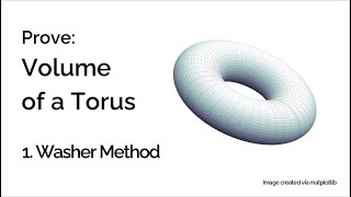 Prove: Volume of a Torus (Washer Method)