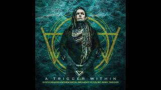A Trigger Within - (3 songs) PROMOTIONAL USE ONLY