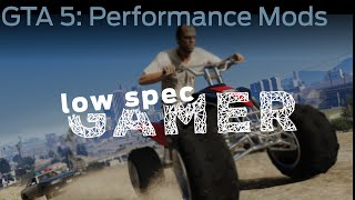 LowSpecGamer: super low end Grand Theft Auto 5 mods!