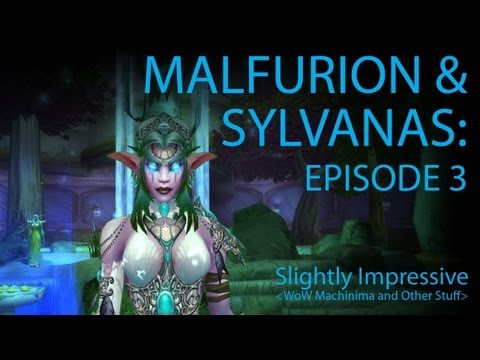 Malfurion and Sylvanas - Episode 3 (WoW Machinima)